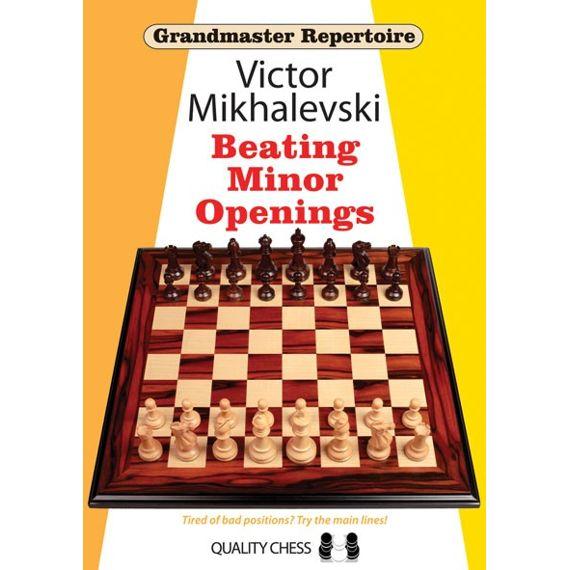 Grandmaster Repertoire 19: Beating Minor Openings