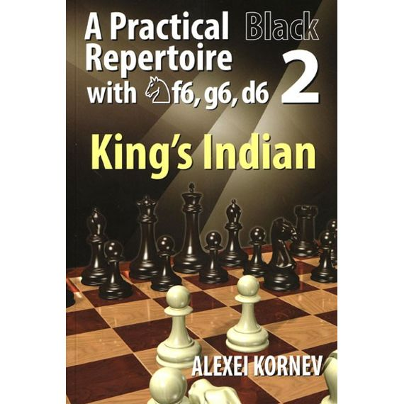 A Practical Repertoire with Nf6, g6, d6 vol. 2: the King's Indian