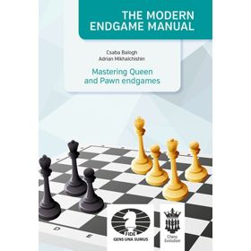 The Modern Endgame Manual: Mastering Queen and Pawn Endgames