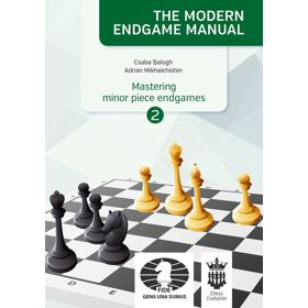 The Modern Endgame Manual: Mastering Minor Piece Endgames Part 2