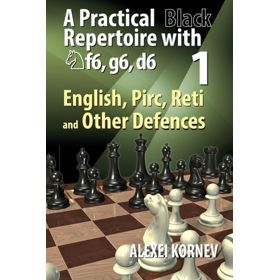 A Practical Repertoire with Nf6, g6, d6 vol. 1: English, Pirc, Reti and Other