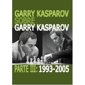 Garry Kasparov sobre Garry Kasparov III. 1993-2005 (cartoné)