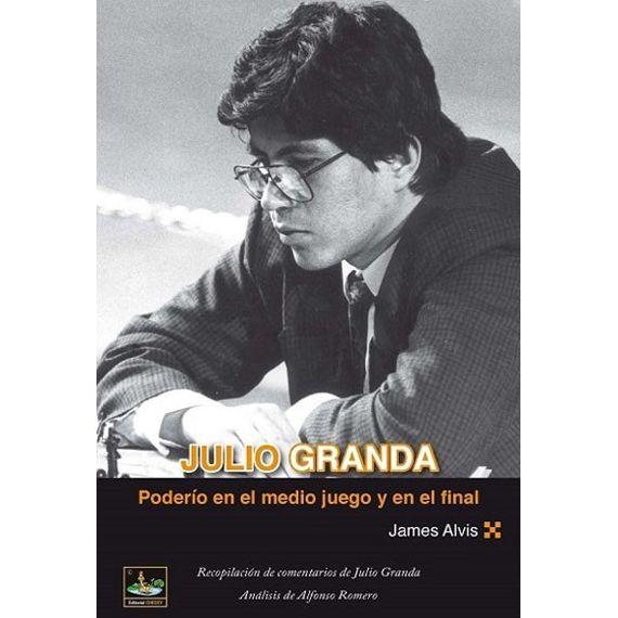 Julio Granda. Poderío en el medio juego y en el final