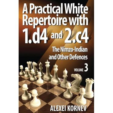 A Practical White Repertoire vol. 3 - The Nimzo-Indian and Other Defences