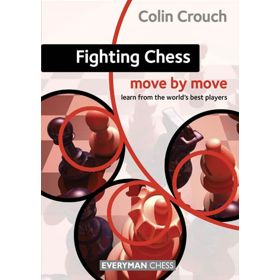 Move by Move: Fighting Chess