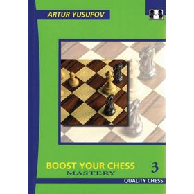 Boost Your Chess 3. Mastery
