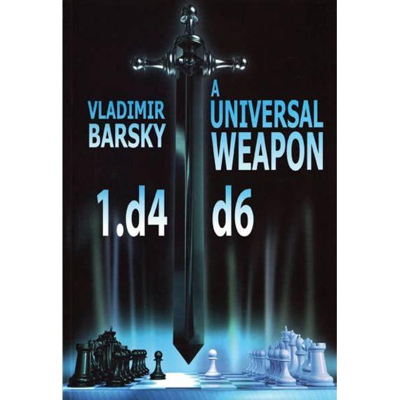 A Universal Weapon 1.d4 d6