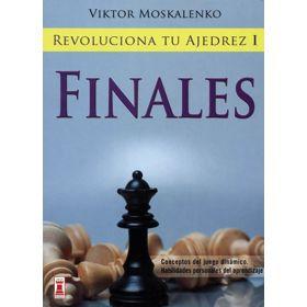 Revoluciona tu Ajedrez I. Finales