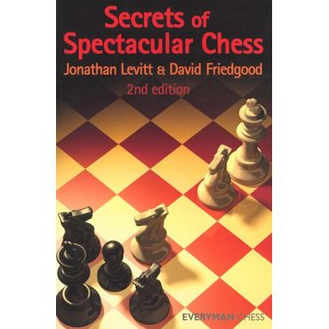 Secrets of Spectacular Chess (2nd ed.)