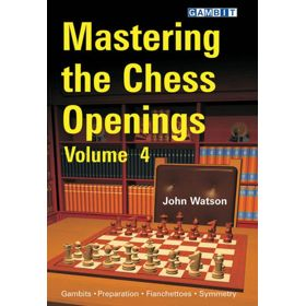 Mastering the Chess Openings vol. 4