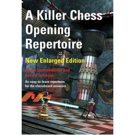 A Killer Chess Opening Repertoire (New ed.)