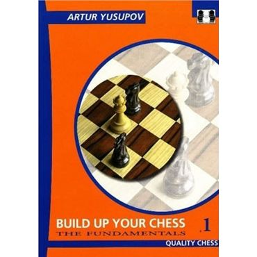 Build Up Your Chess 1. The Fundamentals