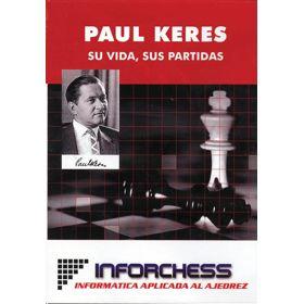 Paul Keres. Su Vida, Sus Partidas