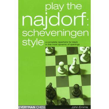 Play the Najdorf: Scheveningen Style