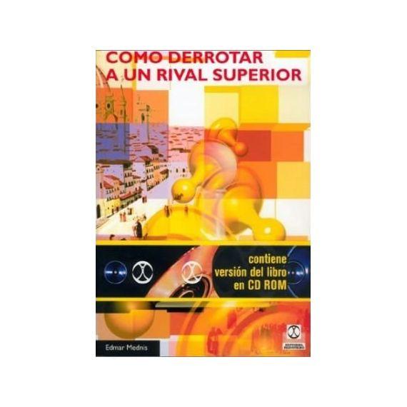 Cómo Derrotar a un Rival Superior (Libro + CD-ROM)