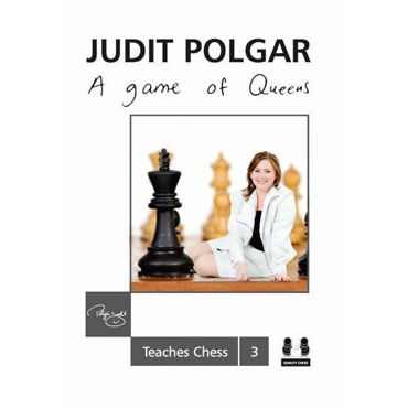 Judit Polgar Teaches Chess 3: A Game of Queens