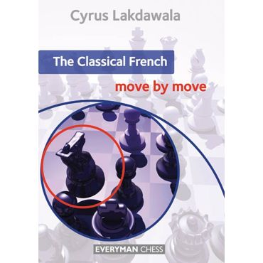 Move by Move: the Classical French