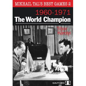 Mikhail Tal's Best Games 2: The World Champion
