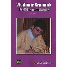 Vladimir Kramnik: Partidas Magistrales (vol. 2)