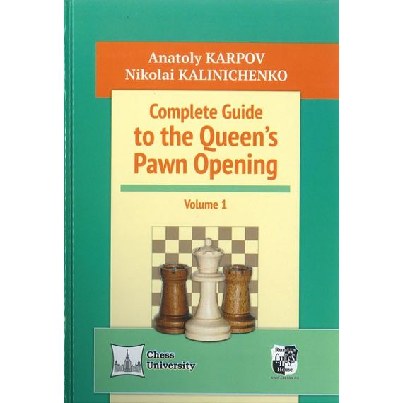 Complete Guide to the Queen's Pawn Opening vol. 1
