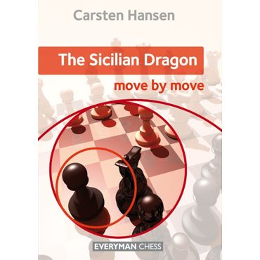 Move by Move: the Sicilian Dragon