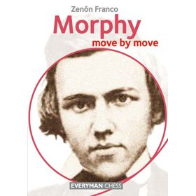 Move by Move: Morphy