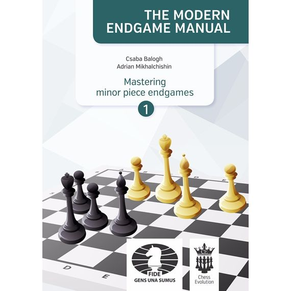 The Modern Endgame Manual: Mastering minor piece endgames PART 1
