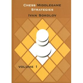 Chess Middlegame Strategies vol. 1