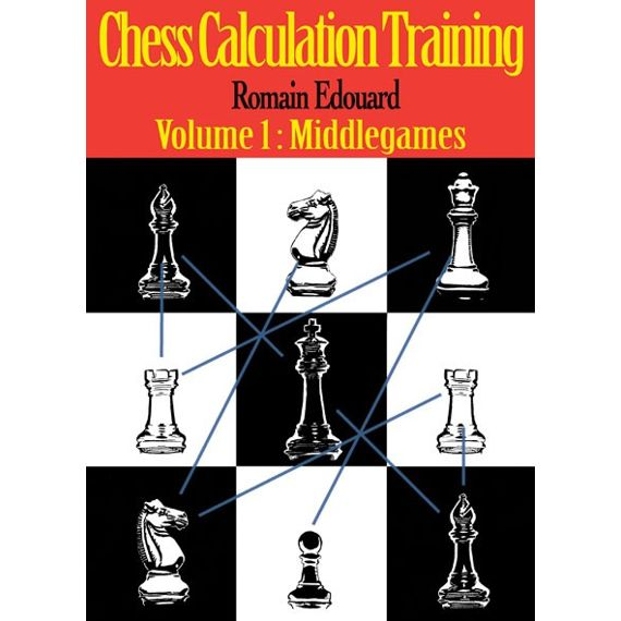 Chess Calculation Training vol. 1: Middlegames