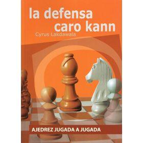 Ajedrez Jugada a Jugada - La Defensa Caro Kann