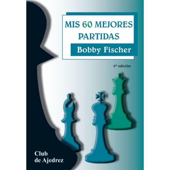 Mis 60 Mejores Partidas (9ª ed.)