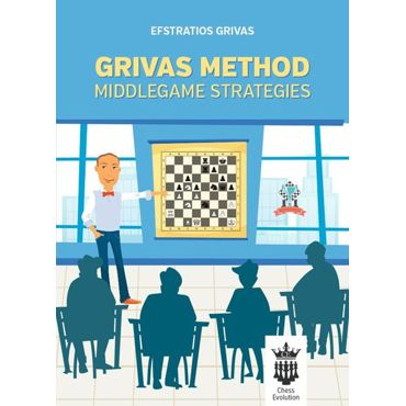 Grivas Method: Middlegame Strategies