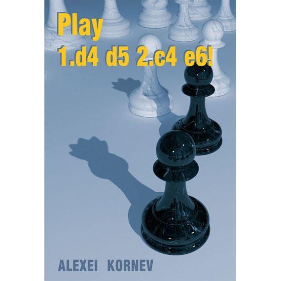 Play 1.d4 d5 2.c4 e6!