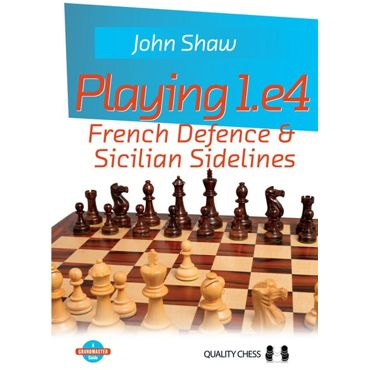 Playing 1.e4: French Defence & Sicilian Sidelines (cartoné)