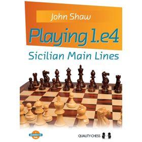 Playing 1.e4: Sicilian Main Lines