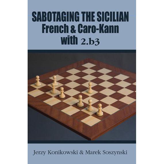 Sabotaging the Sicilian, French & Caro-Kann with 2.b3