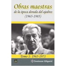 Obras maestras de la época dorada del ajedrez. Tomo 1: 1965-1971