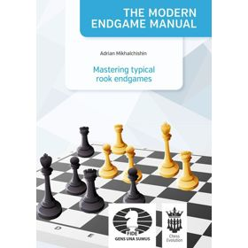 The Modern Endgame Manual: Mastering Typical Rook Endgames
