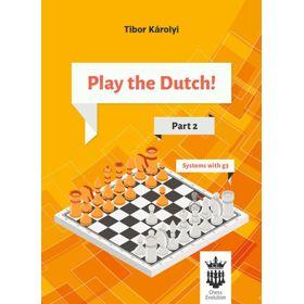 Play the Dutch! Part 2