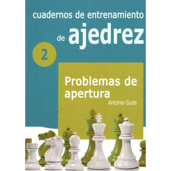 Cuadernos de entrenamiento 2. Problemas de apertura