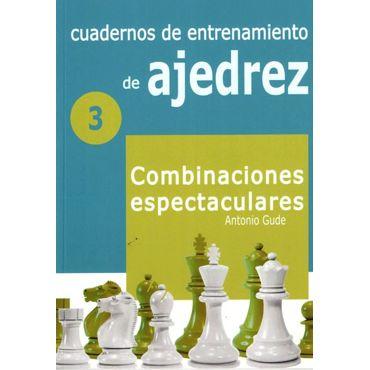 Cuadernos de entrenamiento 3. Combinaciones espectaculares