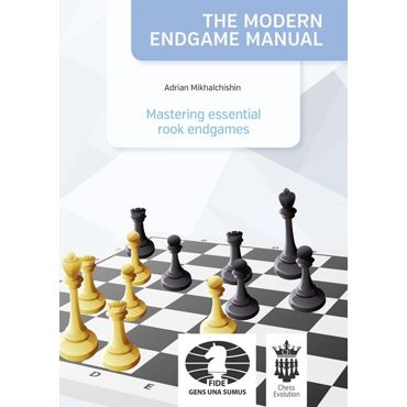 The Modern Endgame Manual: Mastering Essential Rook Endgames
