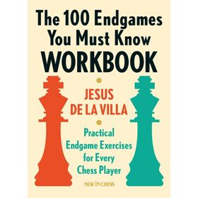 The 100 Endgames You Must Know: Workbook