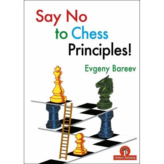 Say No to Chess Principles