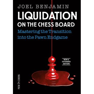 Liquidation on the Chess Board (New ed.)