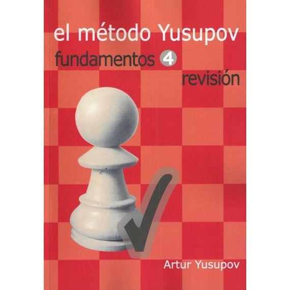 El Método Yusupov. Fundamentos 4: Revisión