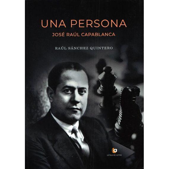 Una Persona. José Raúl Capablanca