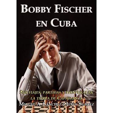 Bobby Fischer en Cuba