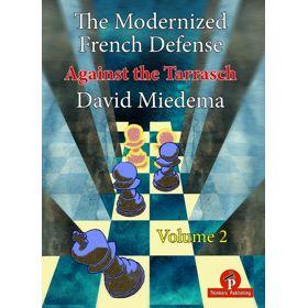 The Modernized French Defense – Volume 2: Against the Tarrasch