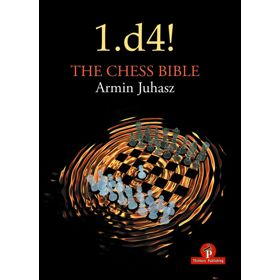 1.d4! The Chess Bible - Mastering Queen's Pawn Structures